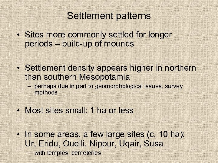 Settlement patterns • Sites more commonly settled for longer periods – build-up of mounds