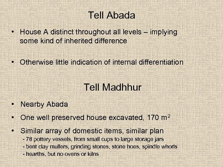 Tell Abada • House A distinct throughout all levels – implying some kind of