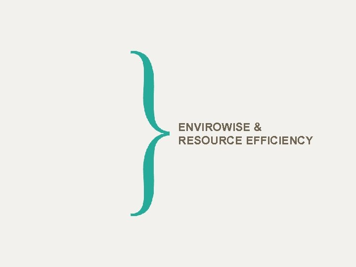 ENVIROWISE & RESOURCE EFFICIENCY