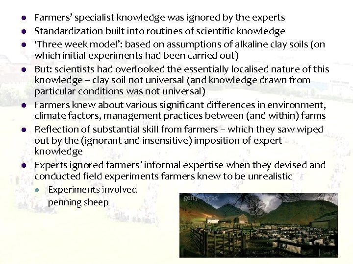 l l l l Farmers' specialist knowledge was ignored by the experts Standardization built