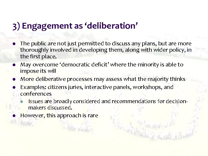 3) Engagement as 'deliberation' l l l The public are not just permitted to
