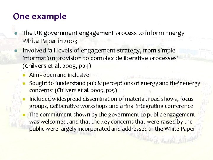 One example l l The UK government engagement process to inform Energy White Paper
