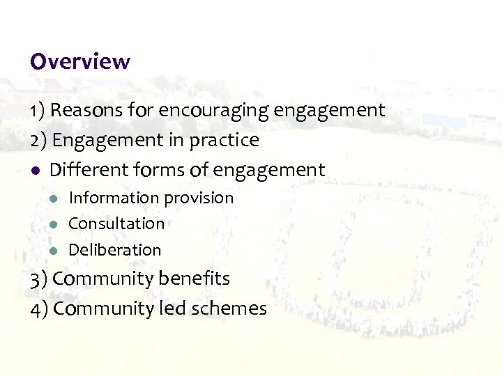 Overview 1) Reasons for encouraging engagement 2) Engagement in practice l Different forms of