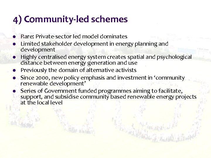 4) Community-led schemes l l l Rare: Private-sector led model dominates Limited stakeholder development
