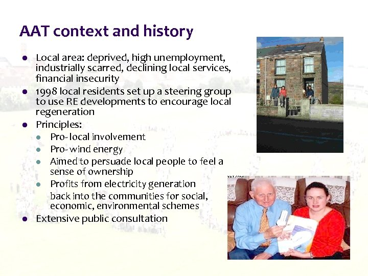 AAT context and history l l Local area: deprived, high unemployment, industrially scarred, declining