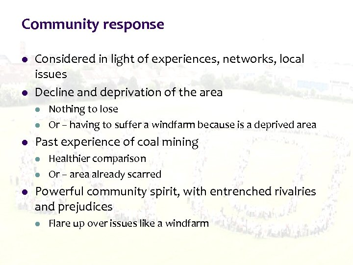 Community response l l Considered in light of experiences, networks, local issues Decline and