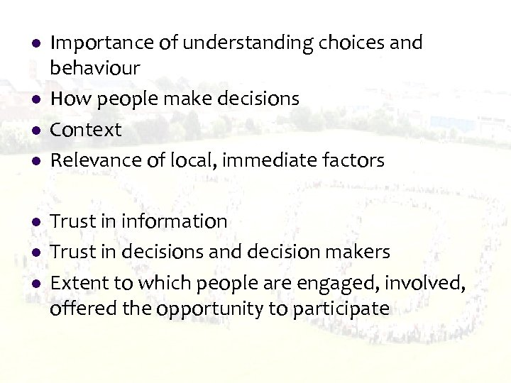 l l l l Importance of understanding choices and behaviour How people make decisions