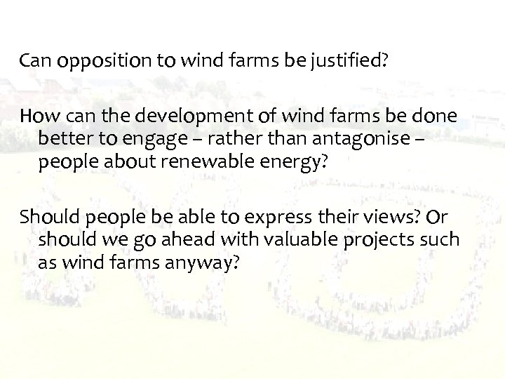 Can opposition to wind farms be justified? How can the development of wind farms