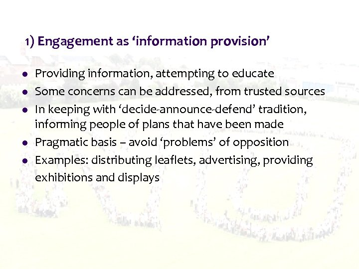 1) Engagement as 'information provision' l l l Providing information, attempting to educate Some