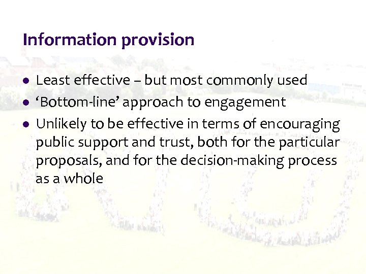 Information provision l l l Least effective – but most commonly used 'Bottom-line' approach