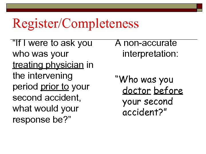 "Register/Completeness ""If I were to ask you who was your treating physician in the"