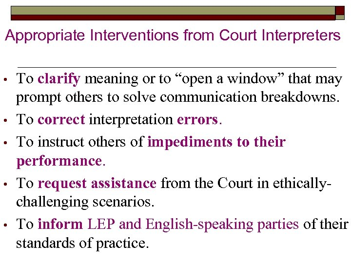 "Appropriate Interventions from Court Interpreters • • • To clarify meaning or to ""open"