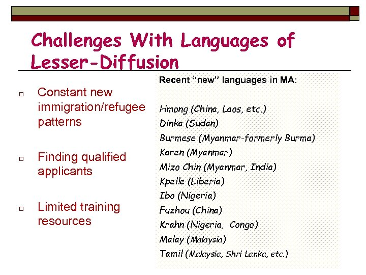 "Challenges With Languages of Lesser-Diffusion Recent ""new"" languages in MA: o Constant new immigration/refugee"