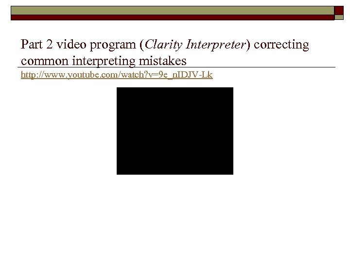 Part 2 video program (Clarity Interpreter) correcting common interpreting mistakes http: //www. youtube. com/watch?