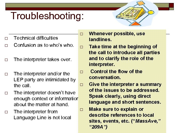 Troubleshooting: o Technical difficulties Confusion as to who's who. o o The interpreter takes