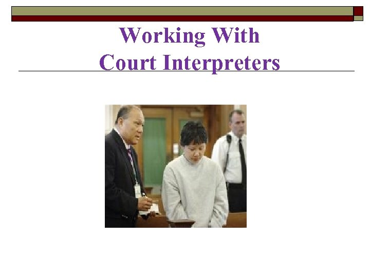 Working With Court Interpreters