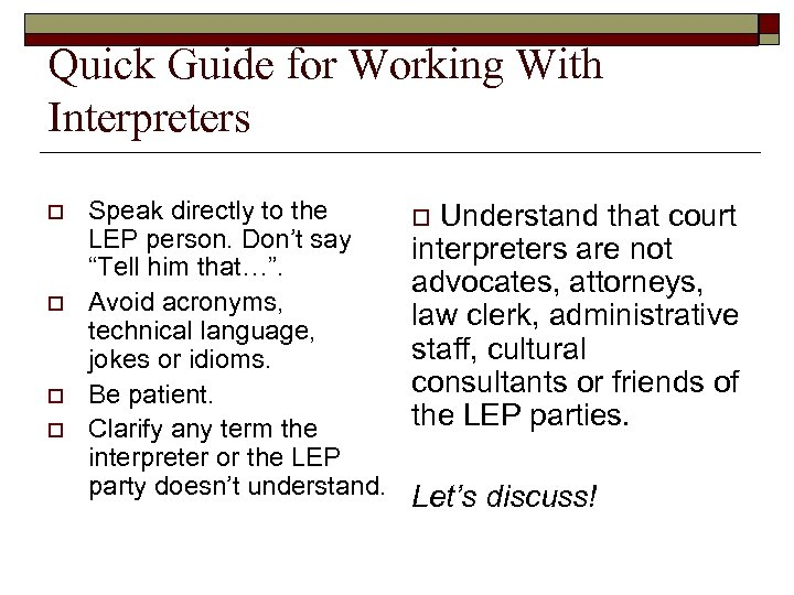 Quick Guide for Working With Interpreters o o Speak directly to the LEP person.