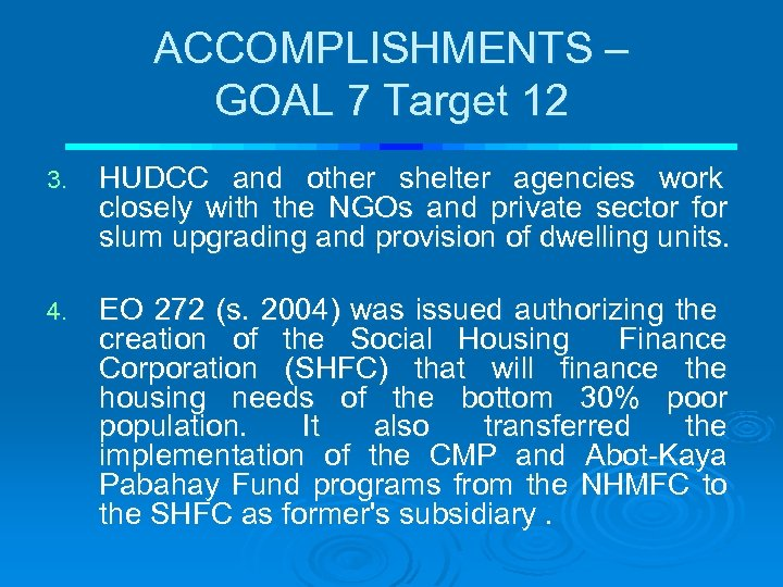 ACCOMPLISHMENTS – GOAL 7 Target 12 3. HUDCC and other shelter agencies work closely