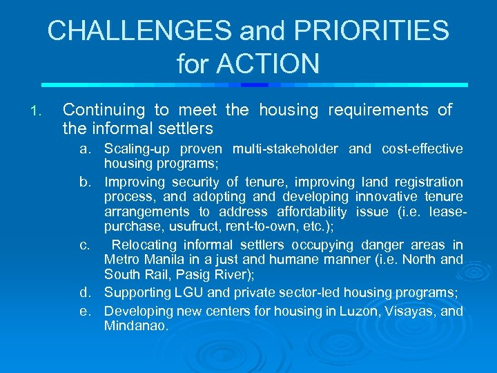 CHALLENGES and PRIORITIES for ACTION 1. Continuing to meet the housing requirements of the
