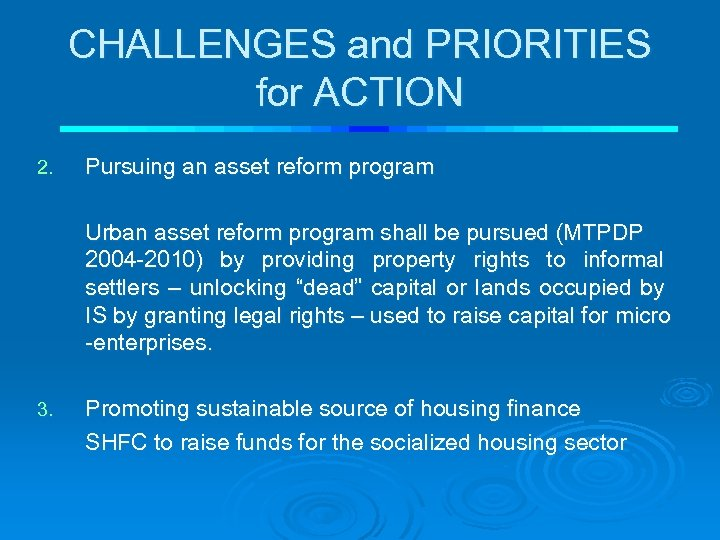 CHALLENGES and PRIORITIES for ACTION 2. Pursuing an asset reform program Urban asset reform
