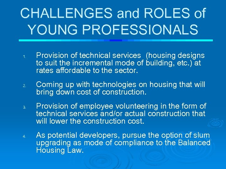 CHALLENGES and ROLES of YOUNG PROFESSIONALS 1. 2. 3. 4. Provision of technical services
