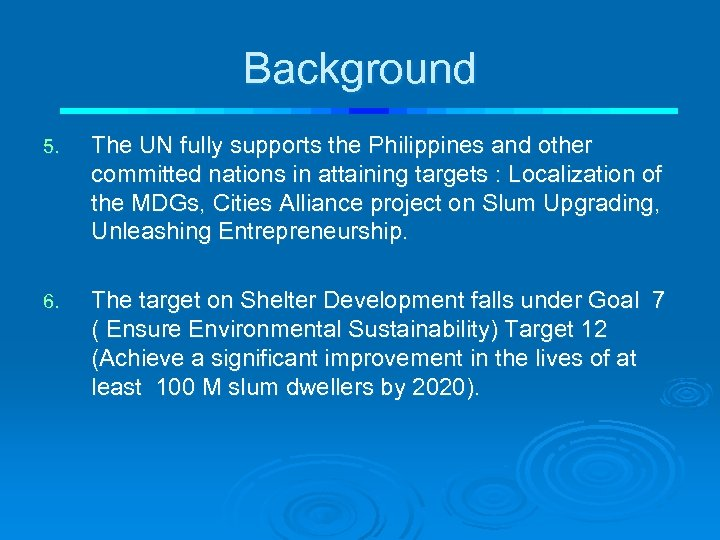 Background 5. The UN fully supports the Philippines and other committed nations in attaining