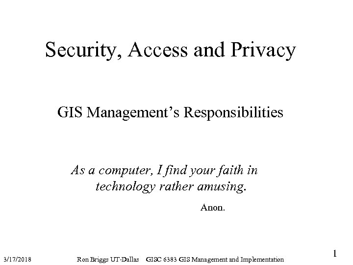 Security, Access and Privacy GIS Management's Responsibilities As a computer, I find your faith