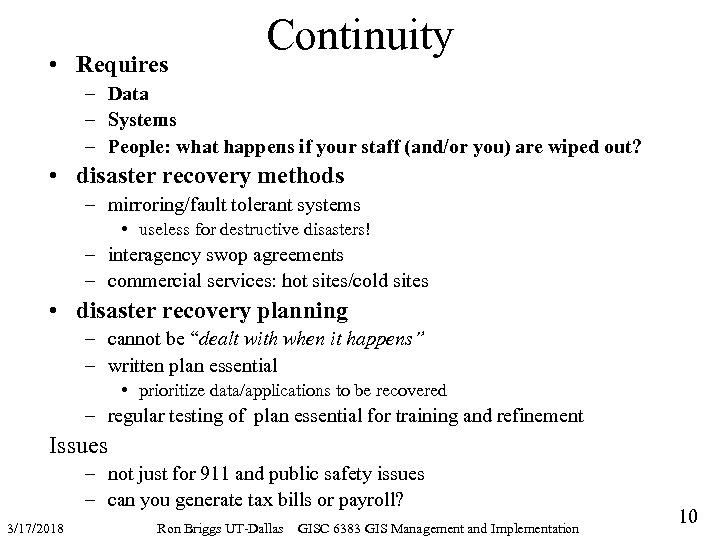 • Requires Continuity – Data – Systems – People: what happens if your