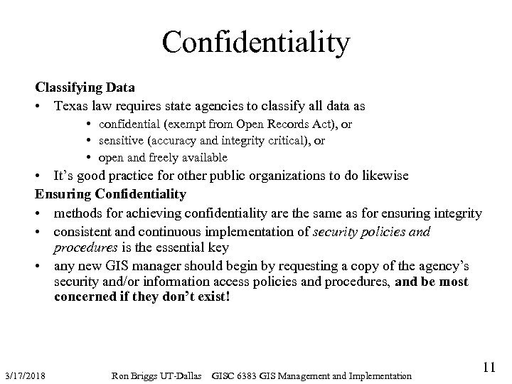 Confidentiality Classifying Data • Texas law requires state agencies to classify all data as