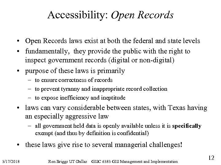 Accessibility: Open Records • Open Records laws exist at both the federal and state
