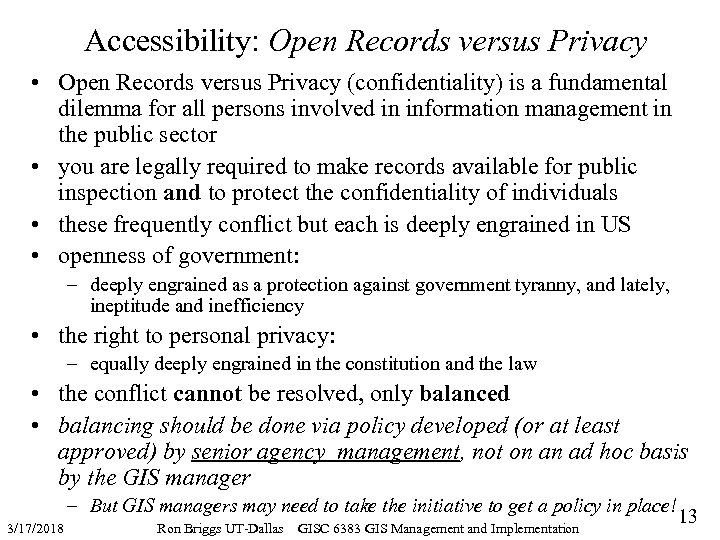 Accessibility: Open Records versus Privacy • Open Records versus Privacy (confidentiality) is a fundamental