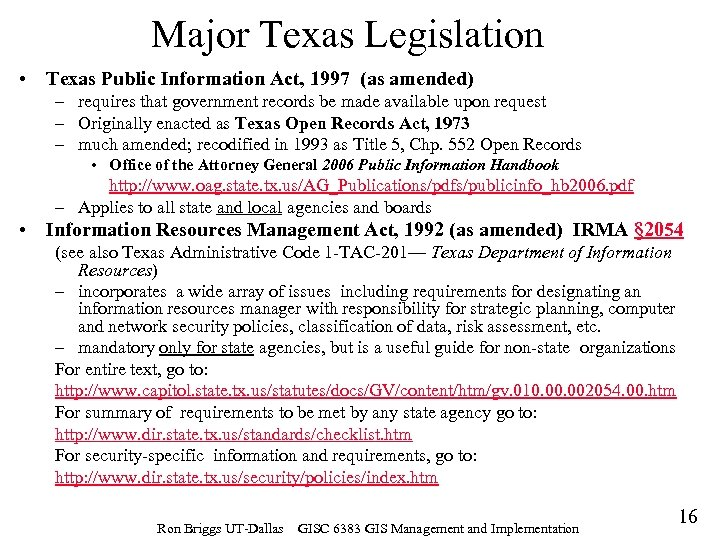 Major Texas Legislation • Texas Public Information Act, 1997 (as amended) – requires that