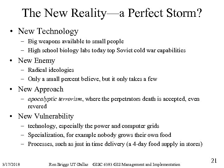 The New Reality—a Perfect Storm? • New Technology – Big weapons available to small