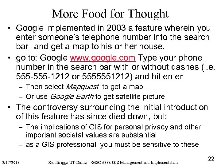 More Food for Thought • Google implemented in 2003 a feature wherein you enter