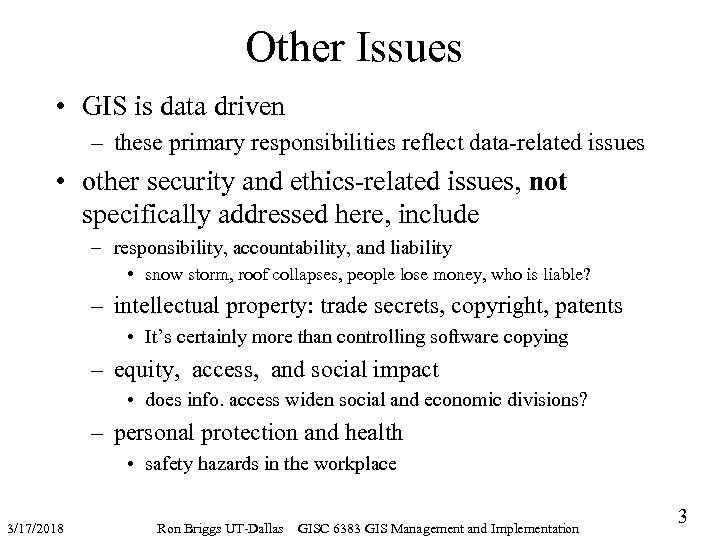 Other Issues • GIS is data driven – these primary responsibilities reflect data-related issues