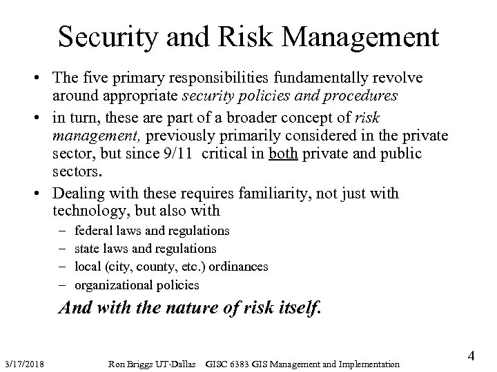 Security and Risk Management • The five primary responsibilities fundamentally revolve around appropriate security