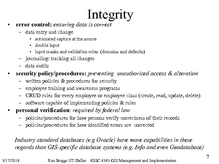 Integrity • error control: ensuring data is correct – data entry and change •