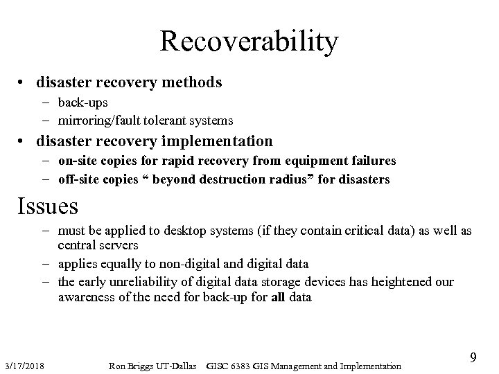 Recoverability • disaster recovery methods – back-ups – mirroring/fault tolerant systems • disaster recovery