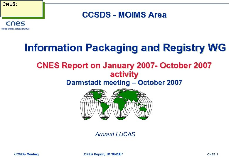 CNES: CCSDS - MOIMS Area Information Packaging and Registry WG CNES Report on January