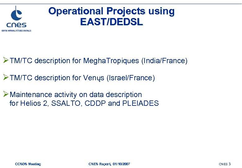 Operational Projects using EAST/DEDSL ØTM/TC description for Megha. Tropiques (India/France) ØTM/TC description for Venųs