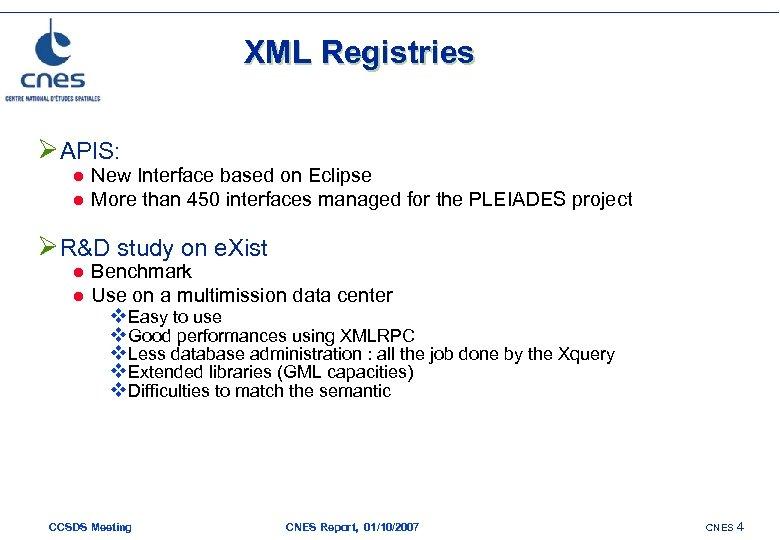 XML Registries ØAPIS: l l New Interface based on Eclipse More than 450 interfaces