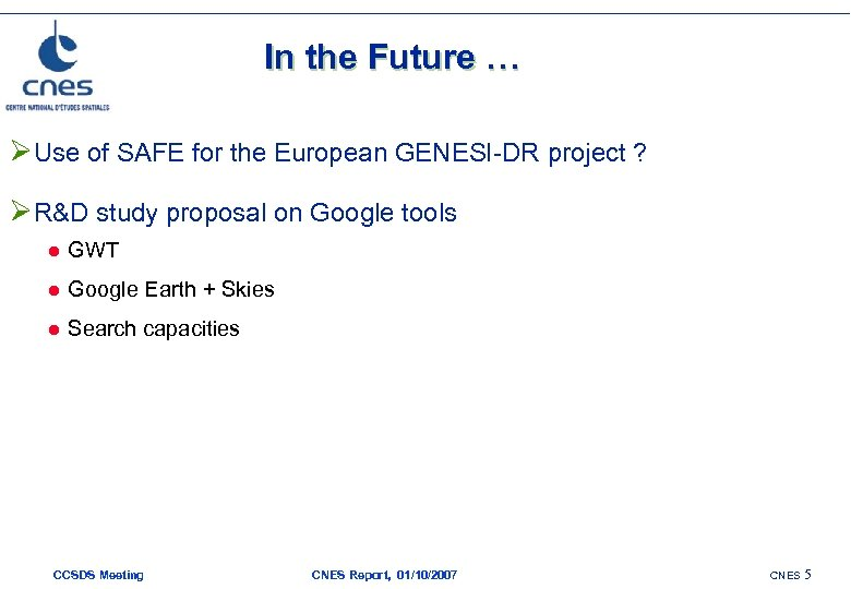 In the Future … ØUse of SAFE for the European GENESI-DR project ? ØR&D