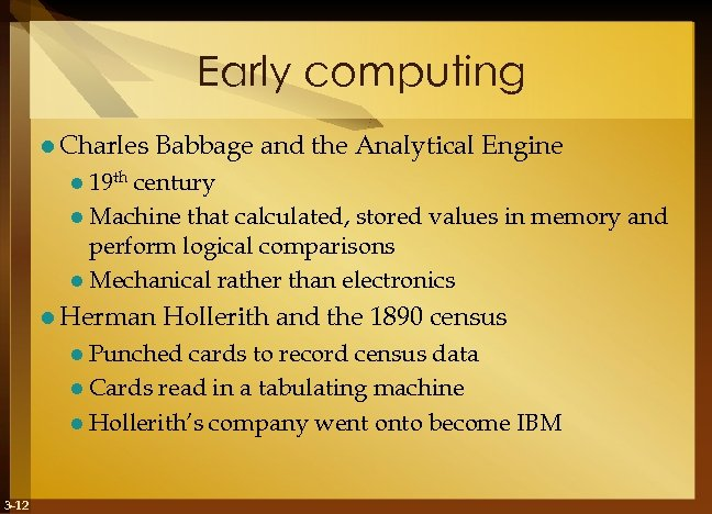 Early computing l Charles Babbage and the Analytical Engine l 19 th century l