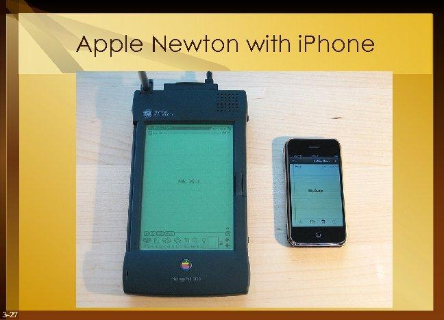 Apple Newton with i. Phone 3 -27