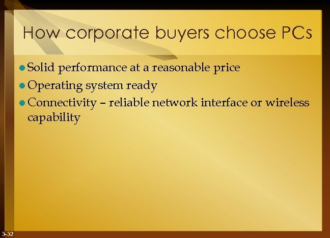 How corporate buyers choose PCs l Solid performance at a reasonable price l Operating