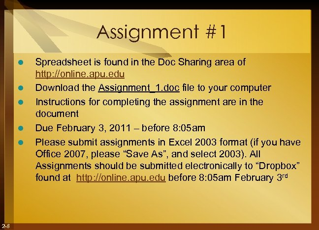 Assignment #1 l l l 2 -8 Spreadsheet is found in the Doc Sharing