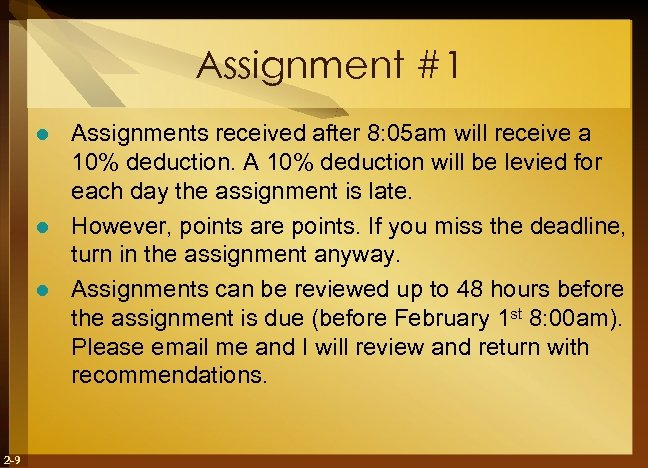 Assignment #1 Assignments received after 8: 05 am will receive a 10% deduction. A