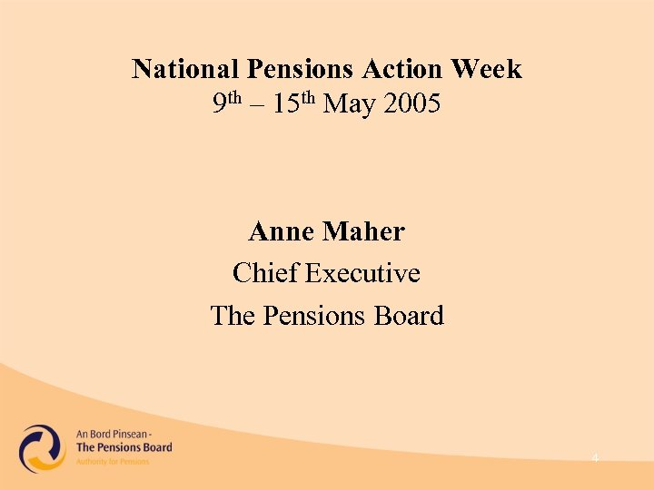 National Pensions Action Week 9 th – 15 th May 2005 Anne Maher Chief