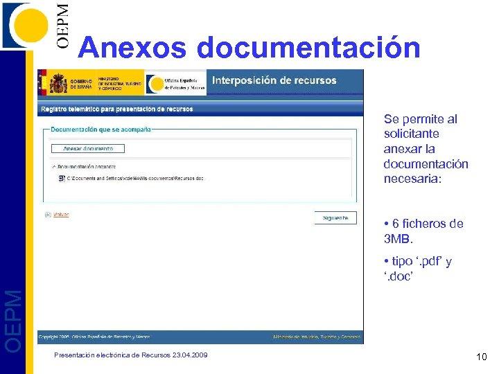 Anexos documentación Se permite al solicitante anexar la documentación necesaria: • 6 ficheros de