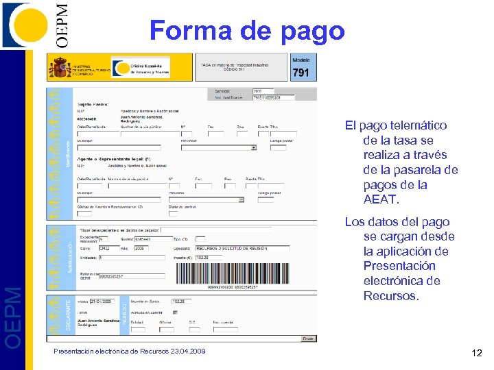 Forma de pago OEPM El pago telemático de la tasa se realiza a través